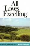 All Loves Excelling - Puritan Paperbacks